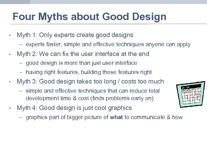 Four Myths about Good Design • Myth 1: Only experts create good designs –