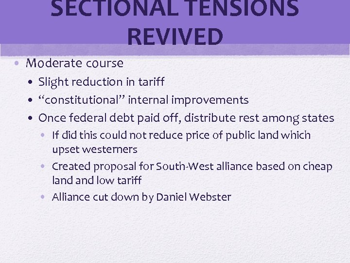 SECTIONAL TENSIONS REVIVED • Moderate course © 2006 Pearson Education, Inc. • Slight reduction