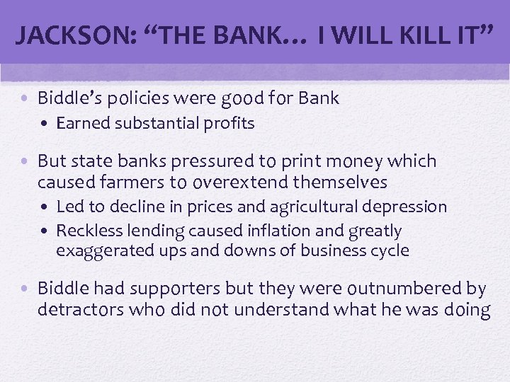 "JACKSON: ""THE BANK… I WILL KILL IT"" • Biddle's policies were good for Bank"
