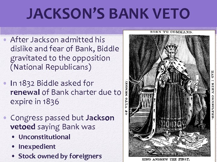 JACKSON'S BANK VETO • After Jackson admitted his dislike and fear of Bank, Biddle