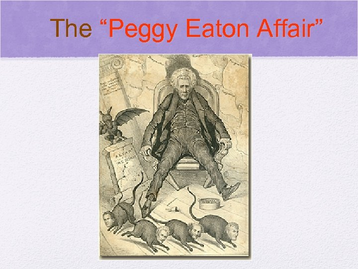 "© 2006 Pearson Education, Inc. The ""Peggy Eaton Affair"""
