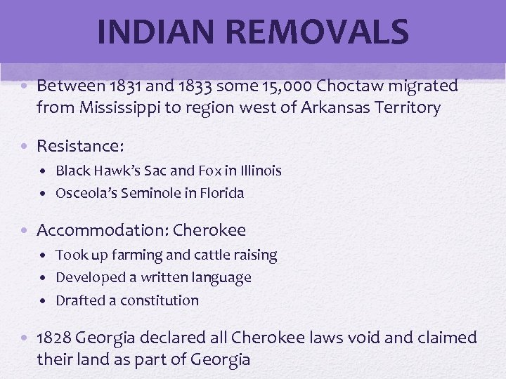INDIAN REMOVALS • Between 1831 and 1833 some 15, 000 Choctaw migrated from Mississippi