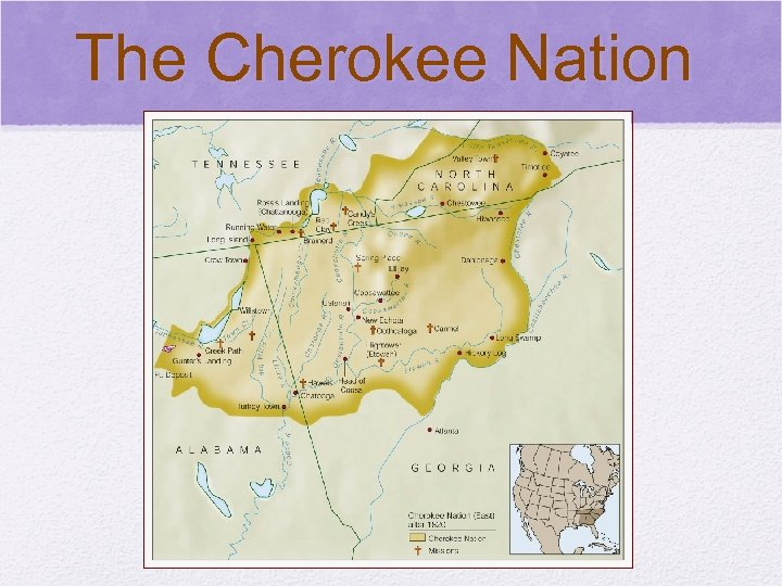 © 2006 Pearson Education, Inc. The Cherokee Nation After 1820