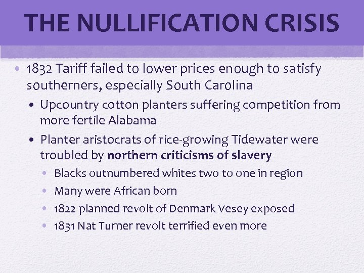 THE NULLIFICATION CRISIS • 1832 Tariff failed to lower prices enough to satisfy southerners,