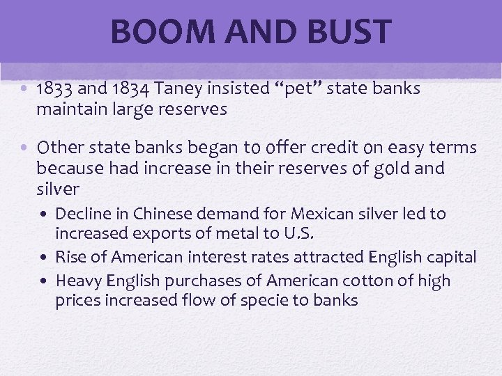 "BOOM AND BUST • 1833 and 1834 Taney insisted ""pet"" state banks maintain large"