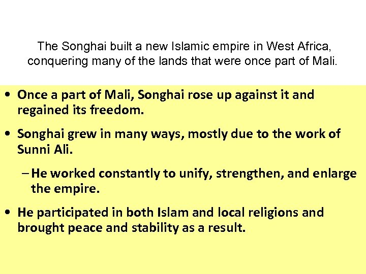 The Songhai built a new Islamic empire in West Africa, conquering many of the