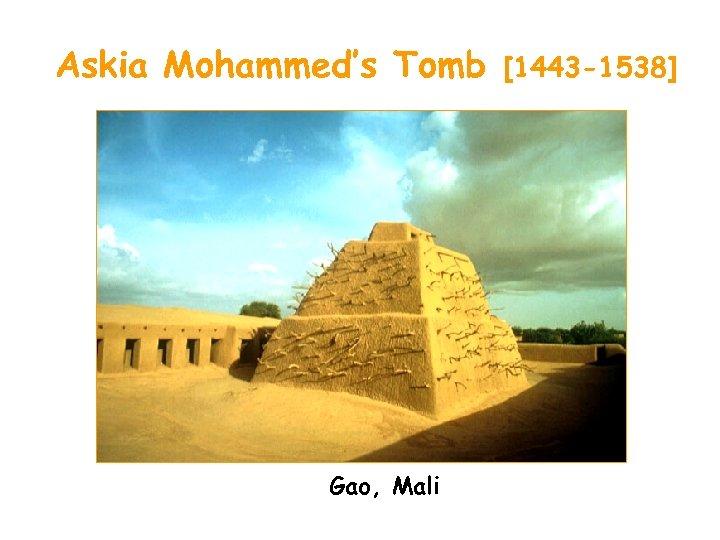 Askia Mohammed's Tomb Gao, Mali [1443 -1538]