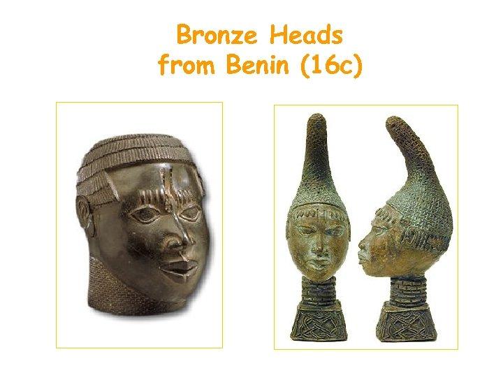 Bronze Heads from Benin (16 c)