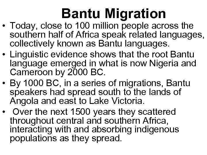 Bantu Migration • Today, close to 100 million people across the southern half of