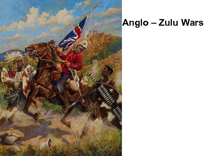 Anglo – Zulu Wars