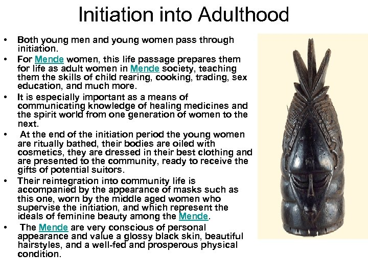 Initiation into Adulthood • • • Both young men and young women pass through