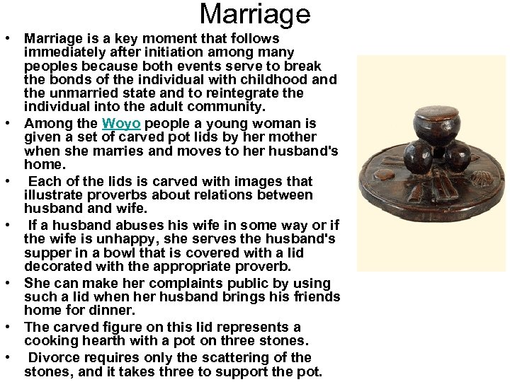 Marriage • Marriage is a key moment that follows immediately after initiation among many