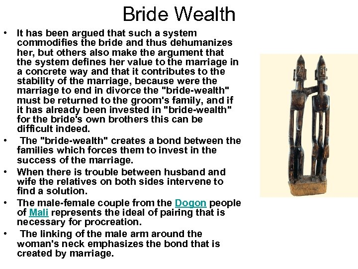 Bride Wealth • It has been argued that such a system commodifies the bride