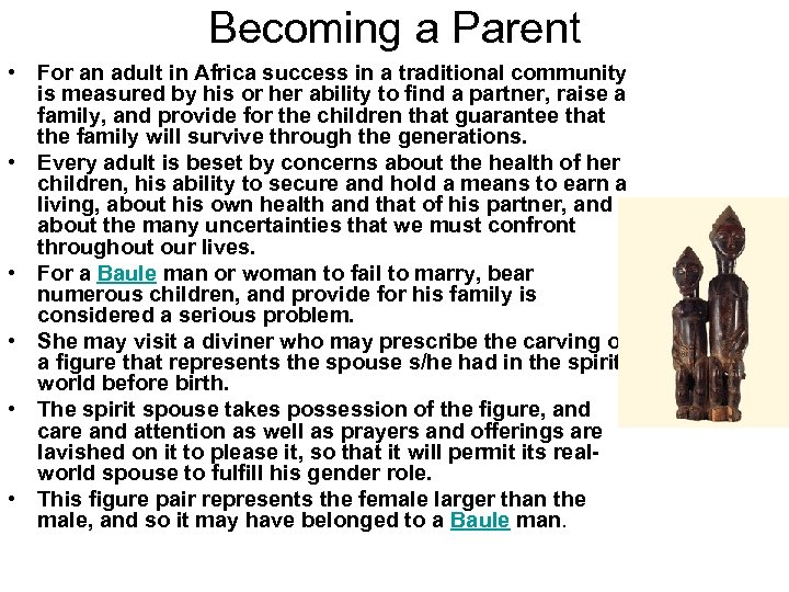 Becoming a Parent • For an adult in Africa success in a traditional community