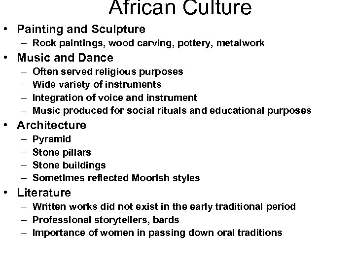 African Culture • Painting and Sculpture – Rock paintings, wood carving, pottery, metalwork •