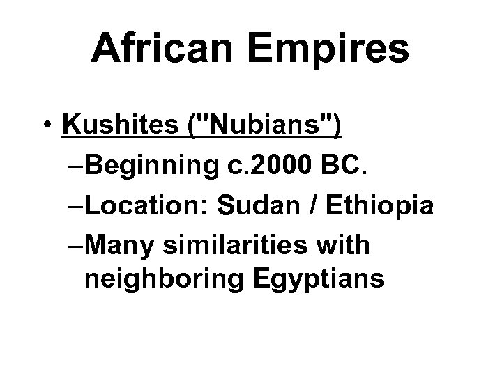 African Empires • Kushites (