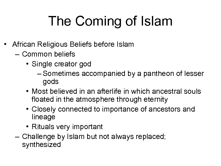 The Coming of Islam • African Religious Beliefs before Islam – Common beliefs •