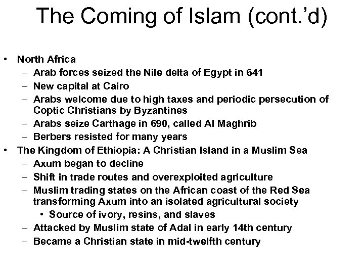 The Coming of Islam (cont. 'd) • North Africa – Arab forces seized the