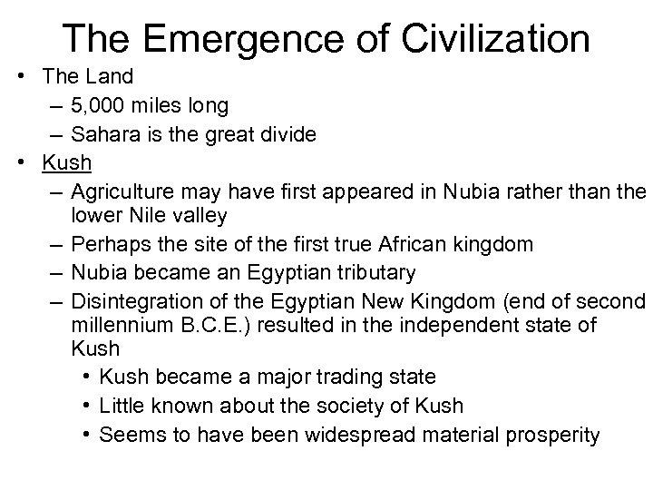 The Emergence of Civilization • The Land – 5, 000 miles long – Sahara