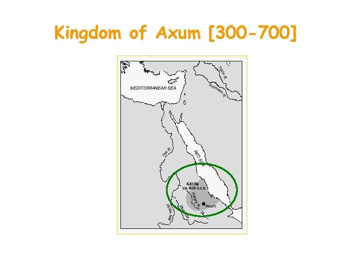 Kingdom of Axum [300 -700]