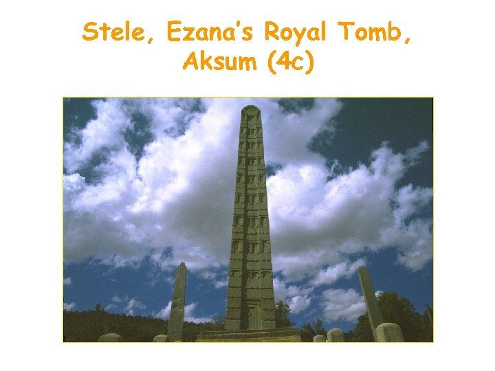 Stele, Ezana's Royal Tomb, Aksum (4 c)