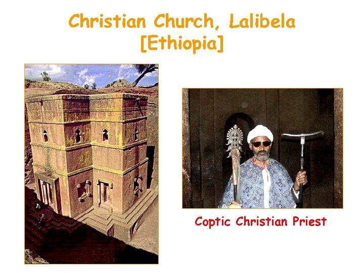 Christian Church, Lalibela [Ethiopia] Coptic Christian Priest