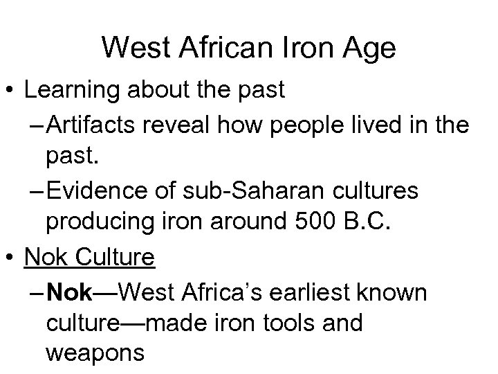 West African Iron Age • Learning about the past – Artifacts reveal how people