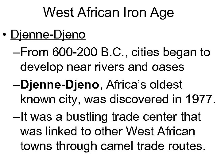 West African Iron Age • Djenne-Djeno –From 600 -200 B. C. , cities began