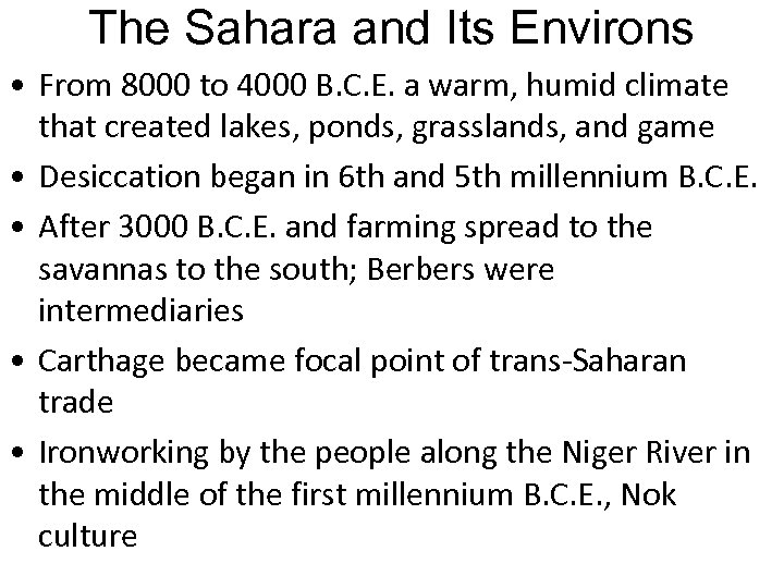 The Sahara and Its Environs • From 8000 to 4000 B. C. E. a