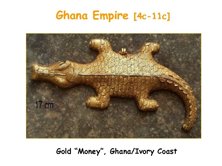 "Ghana Empire [4 c-11 c] Gold ""Money"", Ghana/Ivory Coast"