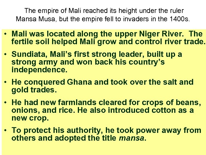 The empire of Mali reached its height under the ruler Mansa Musa, but the