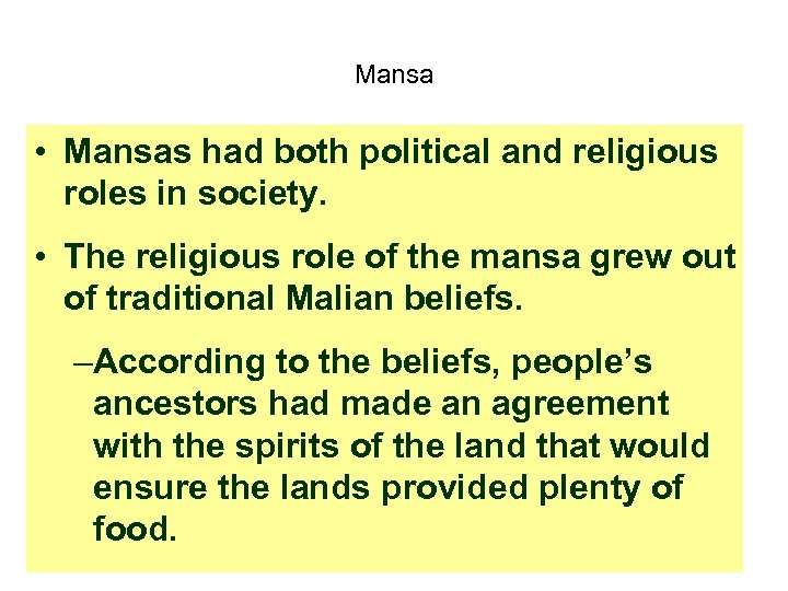 Mansa • Mansas had both political and religious roles in society. • The religious