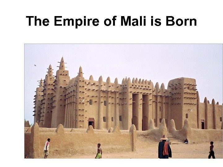 The Empire of Mali is Born