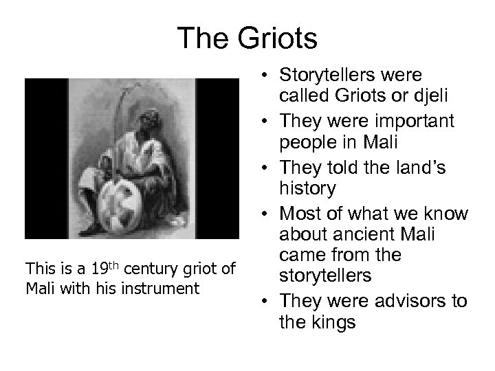 The Griots This is a 19 th century griot of Mali with his instrument