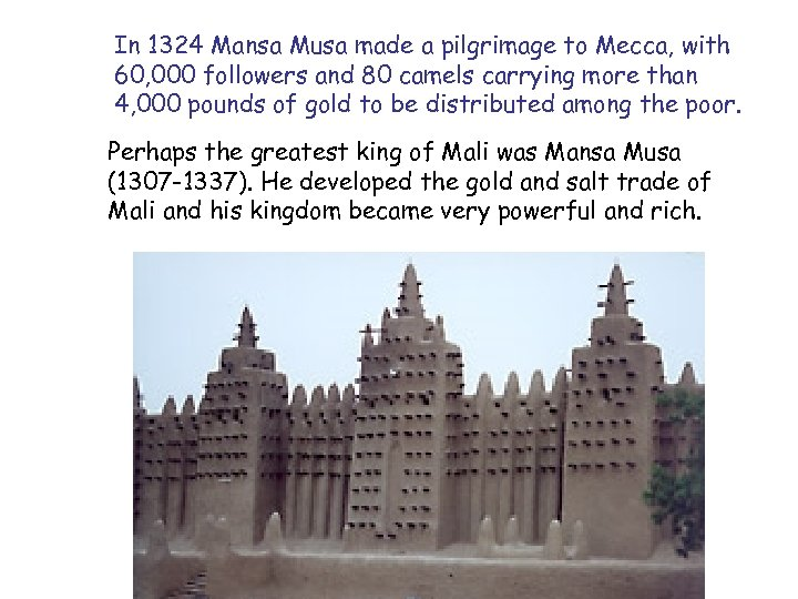 In 1324 Mansa Musa made a pilgrimage to Mecca, with 60, 000 followers and