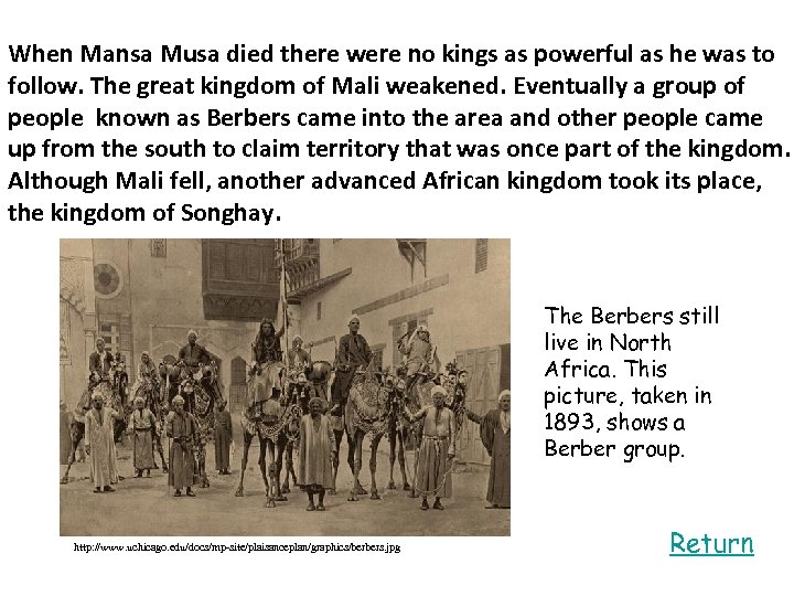 When Mansa Musa died there were no kings as powerful as he was to