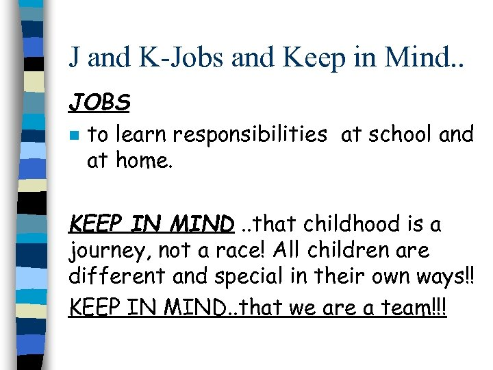 J and K-Jobs and Keep in Mind. . JOBS n to learn responsibilities at