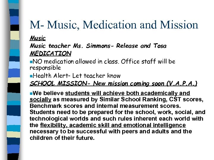 M- Music, Medication and Mission Music teacher Ms. Simmons- Release and Tosa MEDICATION n.