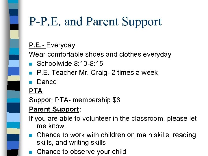 P-P. E. and Parent Support P. E. - Everyday Wear comfortable shoes and clothes