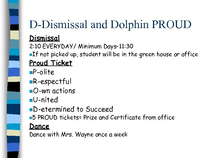 D-Dismissal and Dolphin PROUD Dismissal 2: 10 EVERYDAY/ Minimum Days-11: 30 n. If not