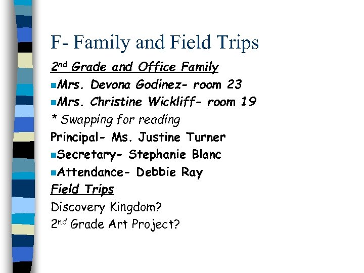 F- Family and Field Trips 2 nd Grade and Office Family n. Mrs. Devona