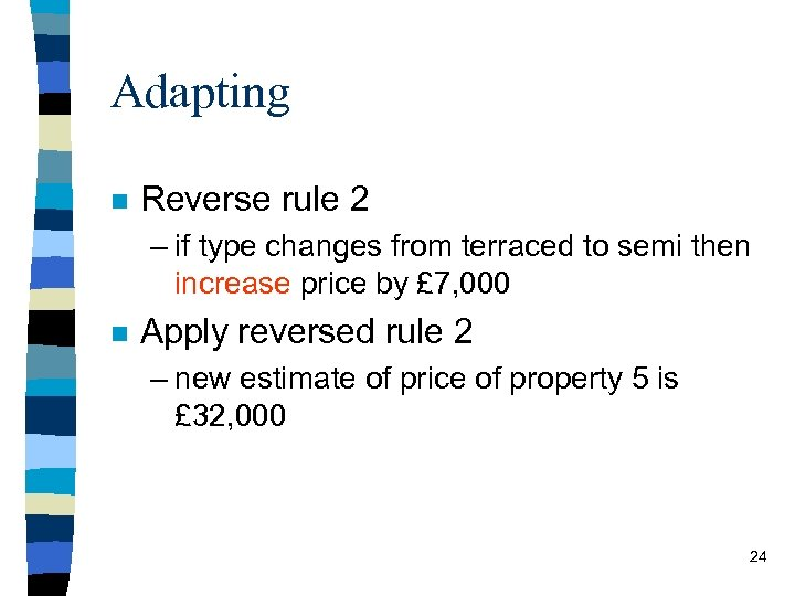 Adapting n Reverse rule 2 – if type changes from terraced to semi then