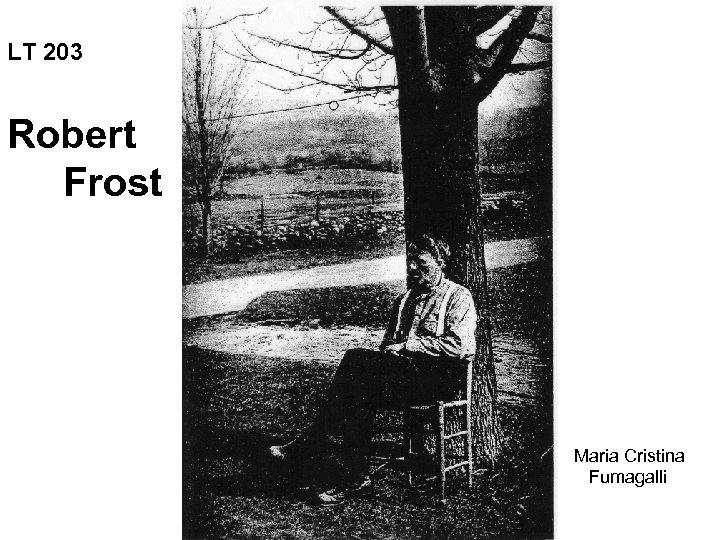 LT 203 Robert Frost Maria Cristina Fumagalli