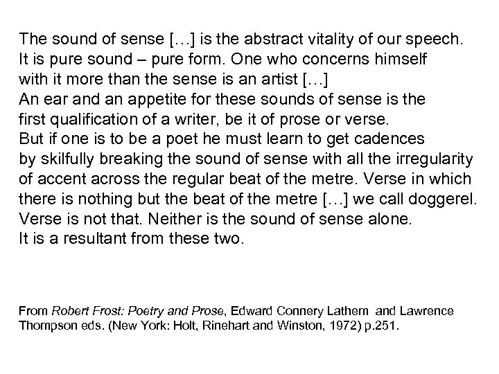 The sound of sense […] is the abstract vitality of our speech. It is
