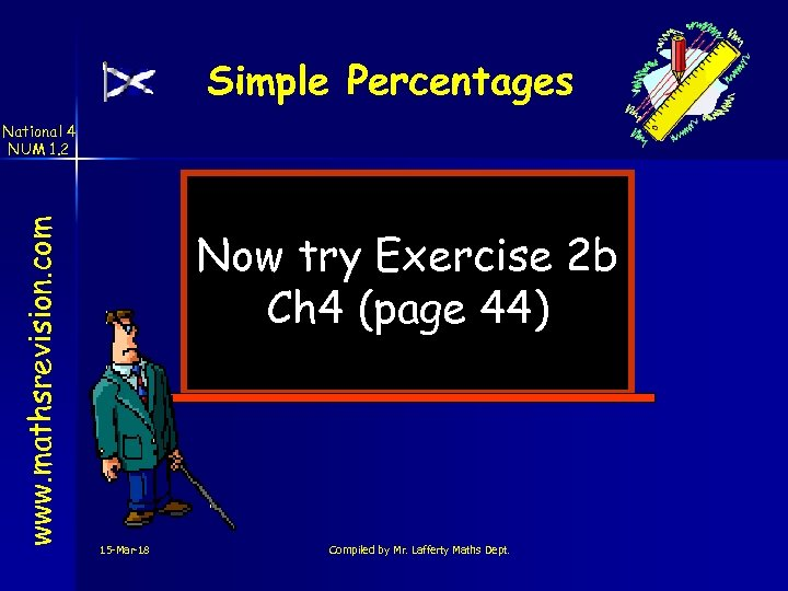 Simple Percentages www. mathsrevision. com National 4 NUM 1. 2 Now try Exercise 2