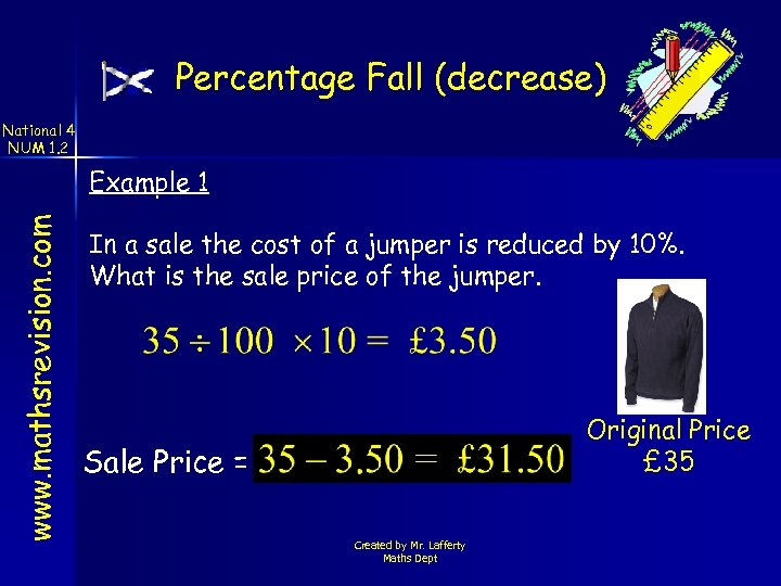 Percentage Fall (decrease) National 4 NUM 1. 2 www. mathsrevision. com Example 1 In