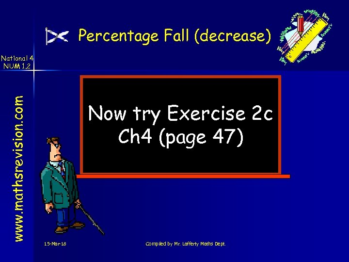 Percentage Fall (decrease) www. mathsrevision. com National 4 NUM 1. 2 Now try Exercise