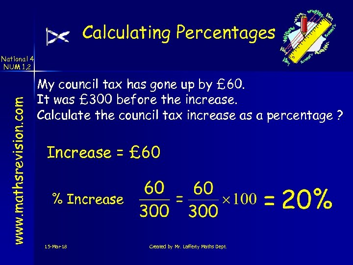 Calculating Percentages www. mathsrevision. com National 4 NUM 1. 2 My council tax has