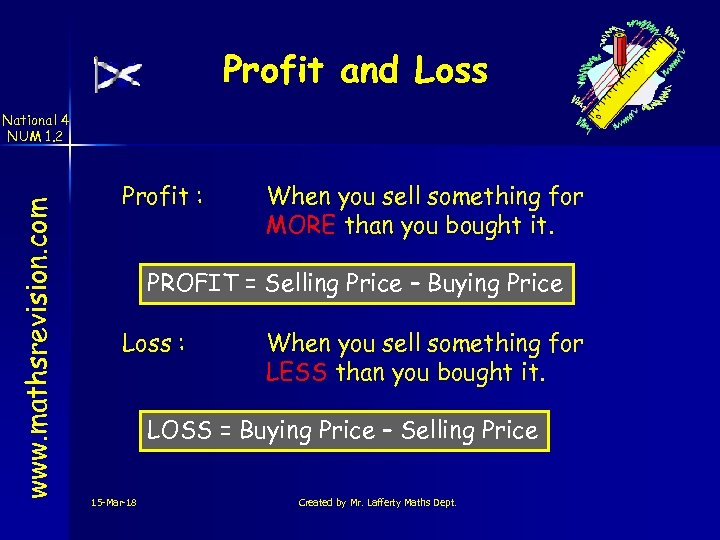 Profit and Loss www. mathsrevision. com National 4 NUM 1. 2 Profit : When