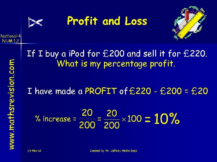 Profit and Loss www. mathsrevision. com National 4 NUM 1. 2 If I buy